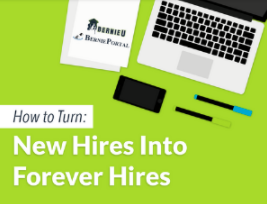 How to Turn New Hires Into Forever Hires