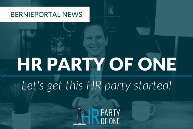 Announcing HR Party of One: BerniePortal's new HR Youtube series and podcast
