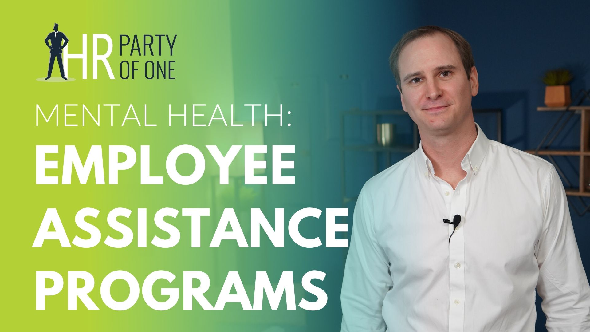 Mental Health: Employee Assistance Programs (EAP)